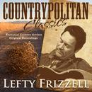Countrypolitan Classics - Lefty Frizzell thumbnail