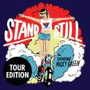 Stand Still (Tour Edition) thumbnail