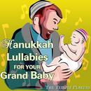 Hanukkah Lullabies For Your Grand Baby thumbnail