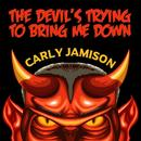 The Devil's Trying To Bring Me Down (Single) thumbnail