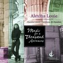 Alexina Louie: Music For A Thousand Autumns thumbnail