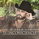Tu Inconsciencia (Single) thumbnail