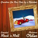 Grandma Got Run Over By A Reindeer: Essential Rock 'N Roll Christmas Oldies With Blue Christmas, Run Rudolph Run, Feliz Navidad, Snoopy's Christmas, I Saw Mommy Kissing Santa Clause & More thumbnail