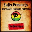 Fatis Presents Xterminator Featuring Yellowman thumbnail