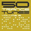 50 Trance Tunes, Vol. 12 thumbnail