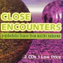 Close Encounters - Psychedelic Trance From Worlds Unknown thumbnail