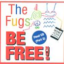 Be Free: The Fugs Final CD Part 2 thumbnail
