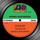 Playlist: The Best Of Mongo Santamaria thumbnail