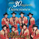 Banda Arkangel R-15: Mis 30 Mejores Canciones thumbnail