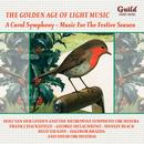 The Golden Age Of Light Music: A Carol Symphony – Music For The Festive Season thumbnail