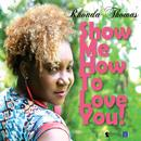 Show Me How To Love You (Single) thumbnail