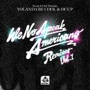 We No Speak Americano (Yolanda Be Cool Vs. DCUP) (Remixes Vol. 1) thumbnail