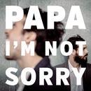 I'm Not Sorry (Single) thumbnail