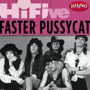 Rhino Hi-Five: Faster Pussycat thumbnail