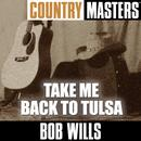 Country Masters: Take Me Back To Tulsa thumbnail