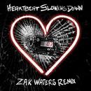 Heartbeat Slowing Down (Zak Waters Remix) thumbnail