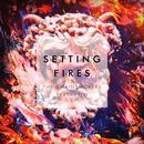 Setting Fires (Remixes) thumbnail