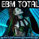 EBM Total - New Wave Of Post Industrial Electropunk Body Music thumbnail