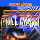 Riddim Driven - Full Moon & Speed thumbnail
