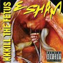 KKKill The Fetus (Explicit) thumbnail
