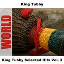 King Tubby Selected Hits Vol. 3 thumbnail