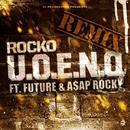 U.O.E.N.O. Remix (Feat. Future & A$AP Rocky) (Single) thumbnail