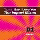 Say I Love You (The Import Mixes) thumbnail