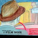 David Olney Presents: Film Noir thumbnail
