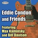 Eddie Condon And Friends Featuring Max Kaminsky And Wild Bill Davison thumbnail