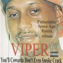 You'll Cowards Don't Even Smoke Crack - Futuristic Space Age Remix Album (RhymeTymerecords.Com) thumbnail