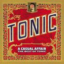 A Casual Affair - The Best Of Tonic thumbnail
