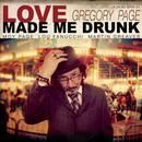 Love Made Me Drunk thumbnail
