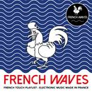 French Waves (French Touch - Electronic Music Made In France) (Explicit) thumbnail