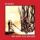 We Give You Escape EP thumbnail