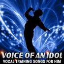 Voice Of An Idol: Vocal Training Songs For Him thumbnail