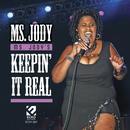 Ms. Jody's Keepin' It Real thumbnail