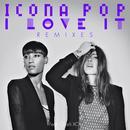 I Love It (Remixes) thumbnail