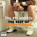 The #1s And #2s: The Best Of Buddy Goode thumbnail