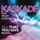 All That You Give (Single + Remixes) thumbnail