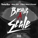 Bring A Scale (Feat. Quick Trip & Street Money Boochie) - Single thumbnail