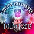 Café Buddah Lounge 2012, Pt. 1 thumbnail