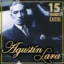 Agustín Lara 15 Grandes Éxitos thumbnail