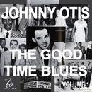 Johnny Otis And The Good Time Blues, Vol. 1 thumbnail