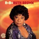 R+B=Ruth Brown thumbnail