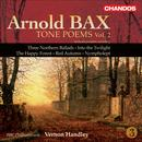 Bax: Tone Poems, Vol. 2 - Northern Ballads Nos. 1-3 / Into The Twilight / The Happy Forest / Red Autumn / Nympholept thumbnail
