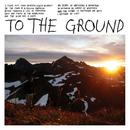 "To the Ground 7"" thumbnail"