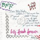 B.F.F. (Big Fresh Forever) thumbnail