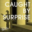 Caught By Surprise (Single) thumbnail