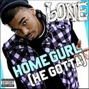 Homegurl (He Gotta) thumbnail