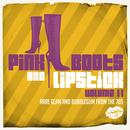 Pink Boots & Lipstick 11: Rare Glam & Bubblegum From The 70s thumbnail